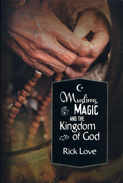 "Cover of the book ""Muslims, Magic and the Kingdom of God: Church Planting Among Folk Muslims"" at MissionBooks.org"