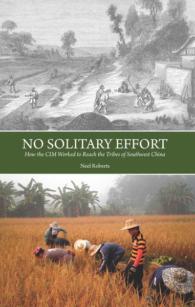 "Cover of the book ""No Solitary Effort: How the CIM Worked to Reach the Tribes of Southwest China"" at MissionBooks.org"