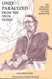 "Cover of the book ""Only Paralyzed From The Neck Down"" at MissionBooks.org"