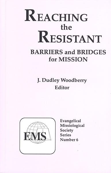 "Cover of the book ""Reaching the Resistant (EMS 6): Barriers and Bridges for Mission"" at MissionBooks.org"