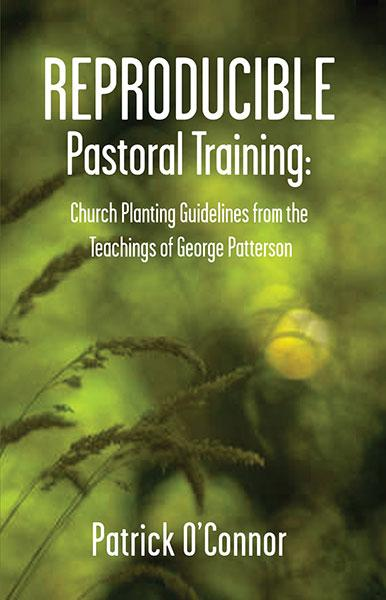"Cover of the book ""Reproducible Pastoral Training: Church Planting Guidelines from the Teachings of George Patterson"" at MissionBooks.org"