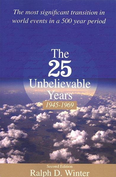 "Cover of the book ""The 25 Unbelievable Years: 1945-1969: The Most Significant Transition in World Events in a 500 Year Period"" at MissionBooks.org"