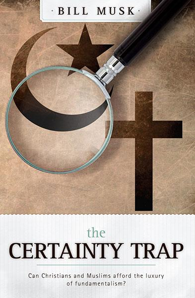 "Cover of the book ""The Certainty Trap: Can Christians and Muslims Afford the Luxury of Fundamentalism?"" at MissionBooks.org"