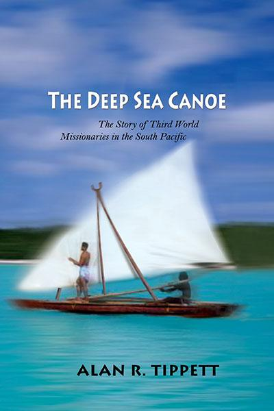 "Cover of the book ""The Deep Sea Canoe: The Story of Third World Missionaries in the South Pacific"" at MissionBooks.org"