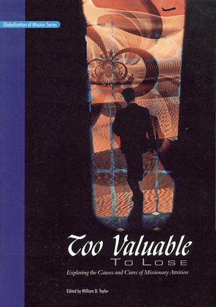 "Cover of the book ""Too Valuable To Lose: Exploring the Causes and Cures of Missionary Attrition"" at MissionBooks.org"