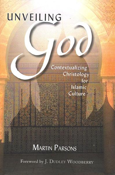 "Cover of the book ""Unveiling God: Contextualizing Christology for Islamic Culture"" at MissionBooks.org"