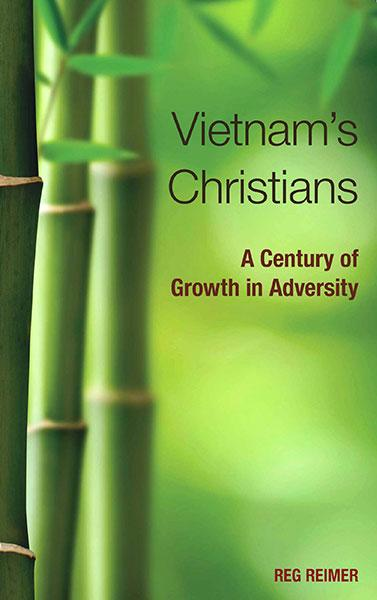 "Cover of the book ""Vietnam's Christians: A Century of Growth in Adversity"" at MissionBooks.org"