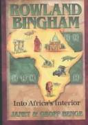 Rowland Bingham: Into Africa's Interior (Christian Heroes: Then & Now)