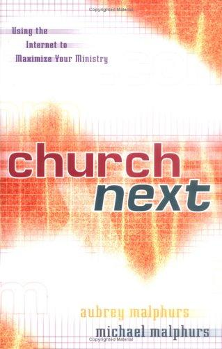Church Next: Using the Internet to Maximize Your Ministry