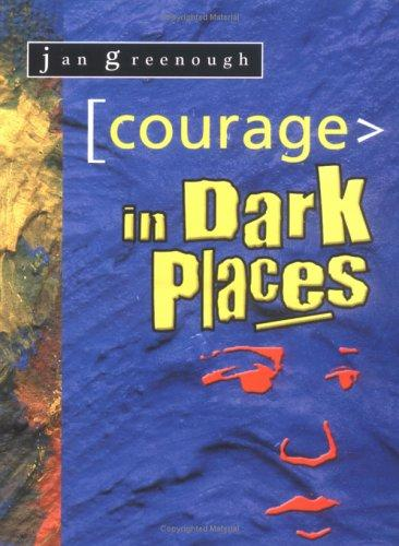 Courage in Dark Places