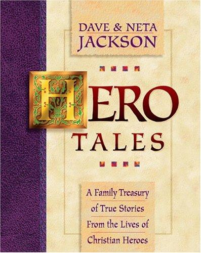 Hero Tales, Vol 1: A Family Treasury of True Stories from the Lives of Christian Heroes