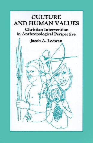 Culture and Human Values: Christian Intervention in Anthropological Perspective