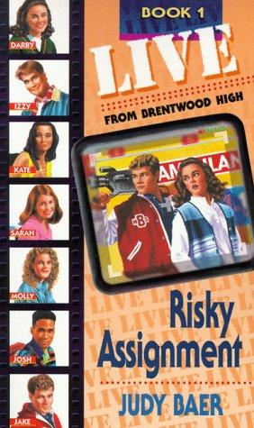 Risky Assignment: (LIVE! From Brentwood High Book 1)