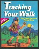 Tracking Your Walk: The Young Person's Prayer Diary (Chart Your Course)