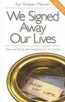 We Signed Away Our Lives: How One Family Gave Everything for the Gospel