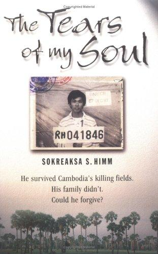 The Tears of My Soul: The Story of a Boy Who Survived the Cambodian Killing Fields