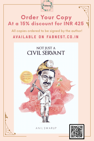 """NOT JUST A CIVIL SERVANT"" BY ANIL SWARUP"