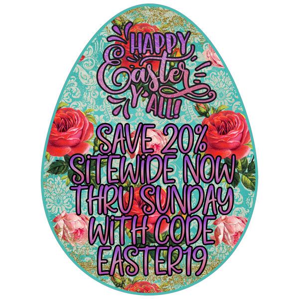 Easter Sale! Save 20% Sitewide