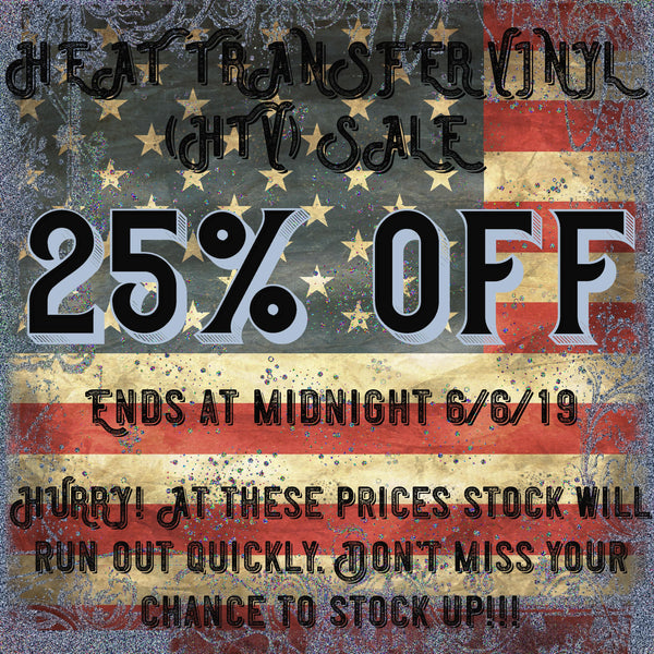 25% OFF ALL HTV!!!