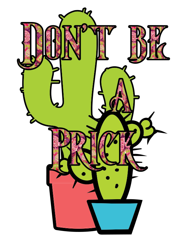Don't Be a Prick- Digital Download