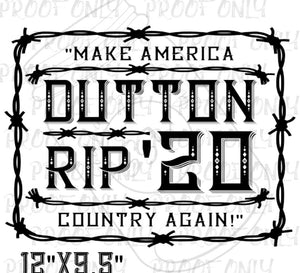 "Yellowstone Inspired ""Dutton/Rip '20 Make America Country Again""- Screen Print"