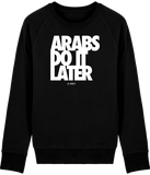 Homme>Sweatshirts - Sweat Homme <br> Arabs Do It Later