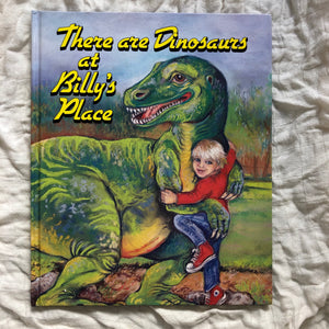 There are Dinosaurs at Billy's Place