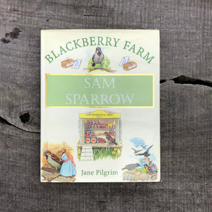 Blackberry Farm Sam Sparrow by Jane Pilgrim
