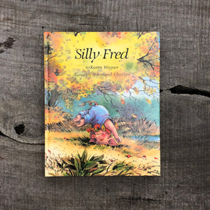 Silly Fred by Karen Wagner