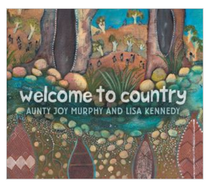 Welcome To Country by Aunty Joy Murphy