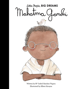 Gandhi - Little People, Big Dreams by Isabel Sanchez Vegara