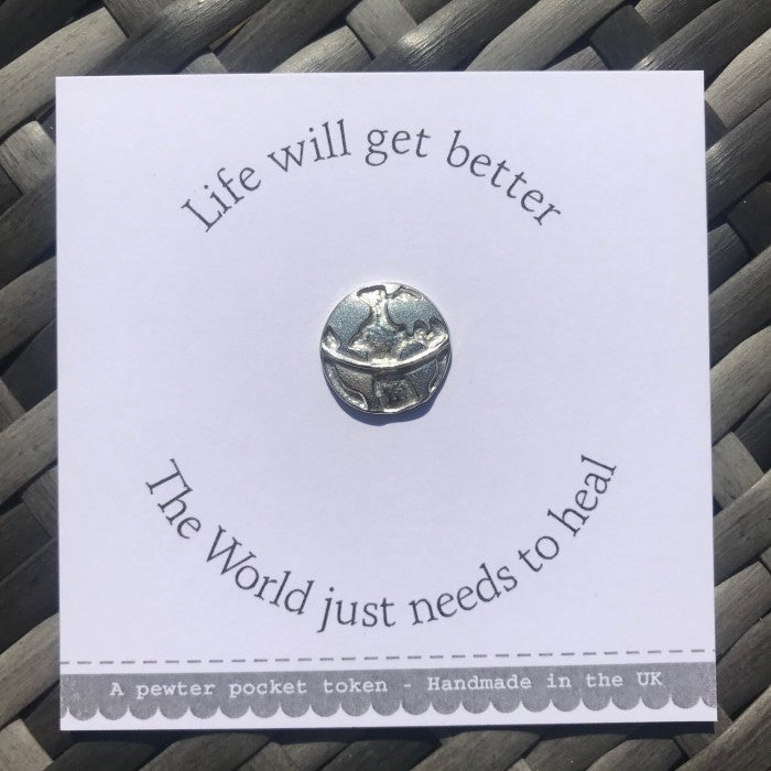 Life Will Get Better Pewter Token