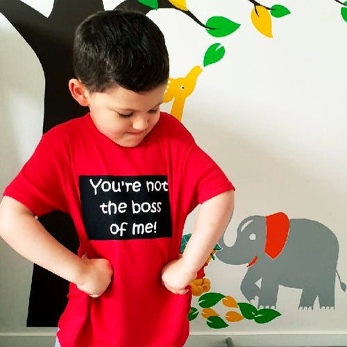 You're Not The Boss T-Shirt