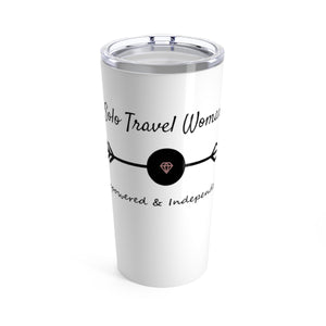 Solo Travel Woman's Empowered & Independent Tumbler 20oz - Solo Travel Woman