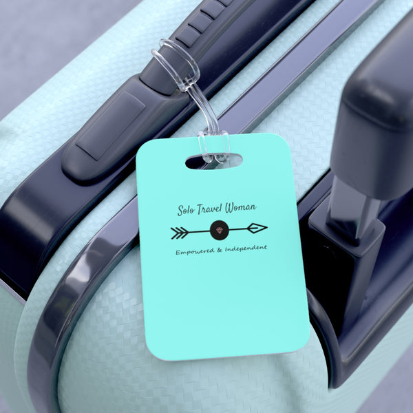 Solo Travel Woman's Empowered & Independent Bag Tag - Solo Travel Woman