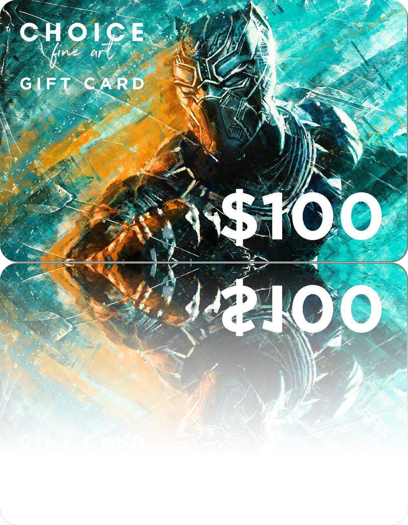 GIFT CARD Gift Card CHOICE FINE ART $100.00 USD