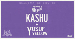 TEMPLE OF JAZZ - KASHU & YUSUF YELLOW