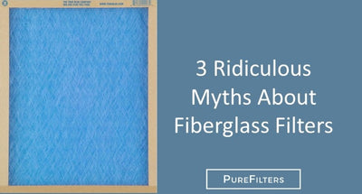 3 Ridiculous Myths About Fiberglass Filters and Why You Should Avoid Them
