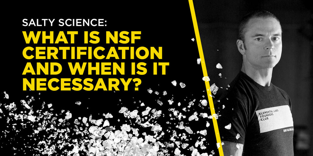 What is NSF certification and when is it necessary?