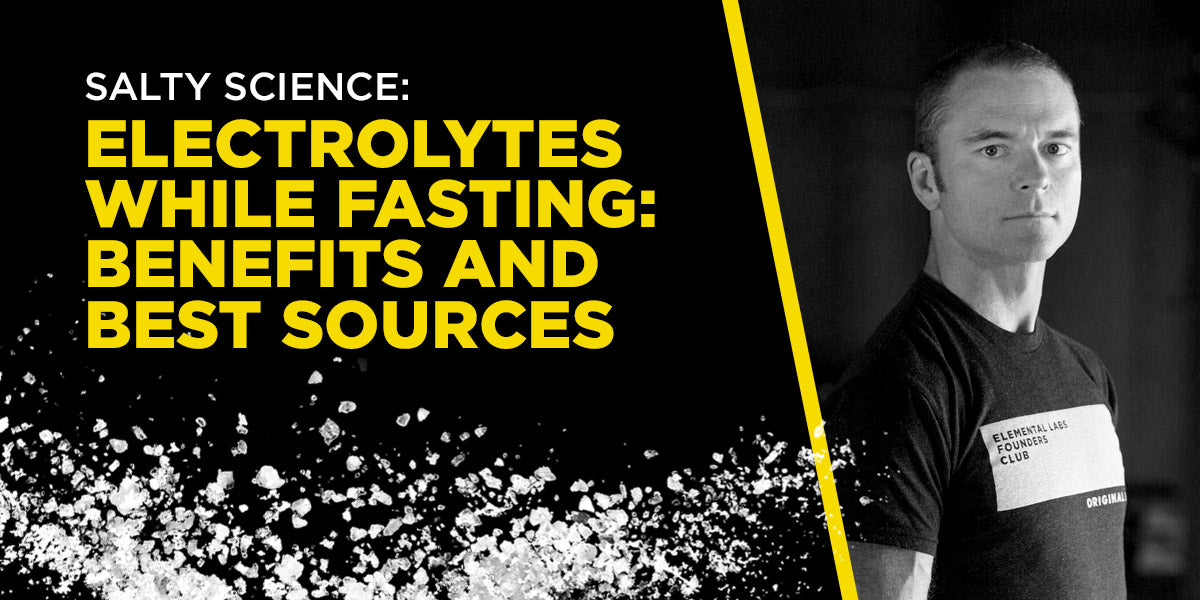 Electrolytes and fasting: benefits and best sources