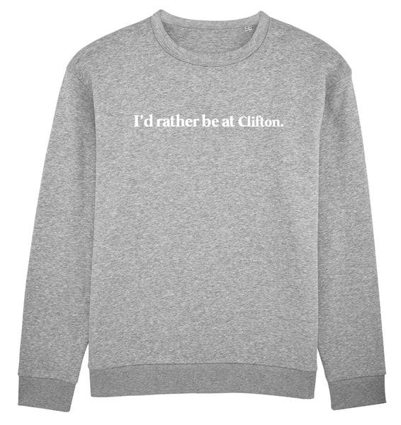 """I'd rather be at Clifton"" Pullover"