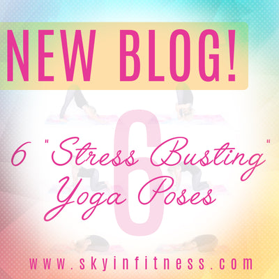"6 ""Stress BUSTING"" Yoga Poses"