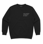 """Stay Positive , Work Hard, Be Kind"" Essential Crew Sweater"