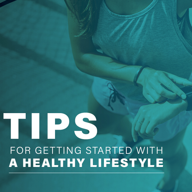 5 Tips for Getting Started with a Healthy Lifestyle