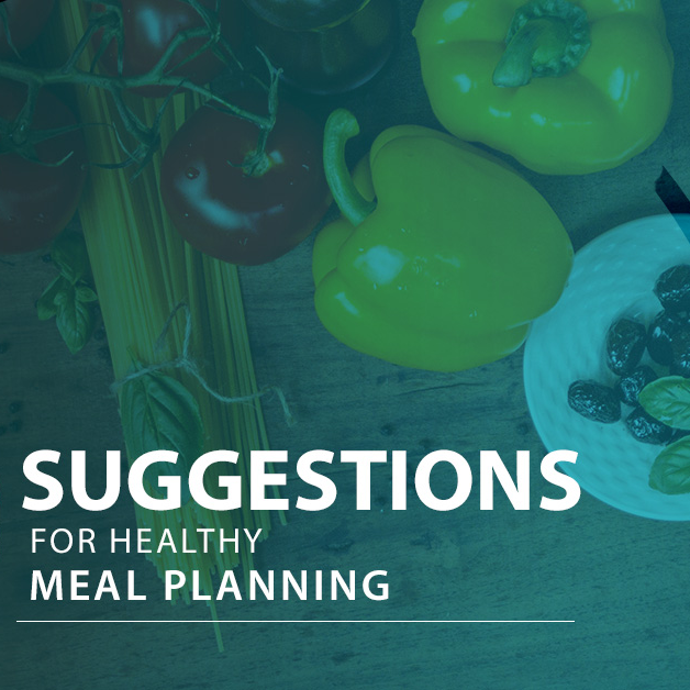 10 Suggestions for Healthy Meal Planning
