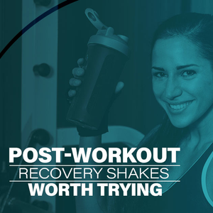 Post-Workout Recovery Shakes Worth Trying