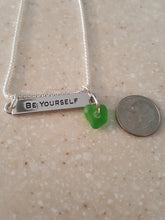 "Load image into Gallery viewer, ""BE YOURSELF"" Bar Style Pendant With Kelly Green Seaglass Heart"