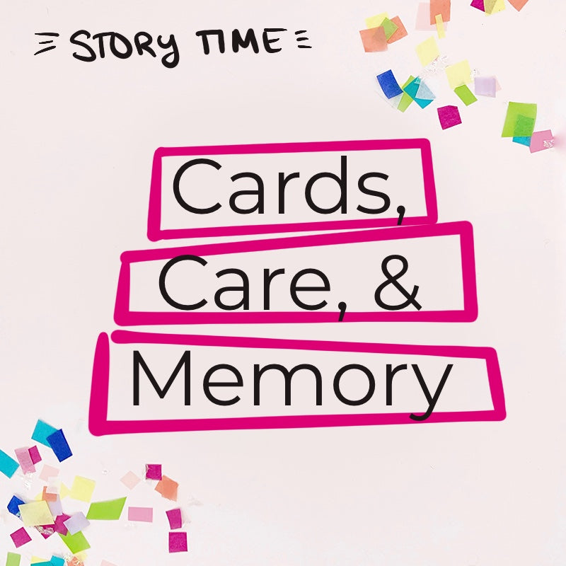 Cards, Care, and Memory