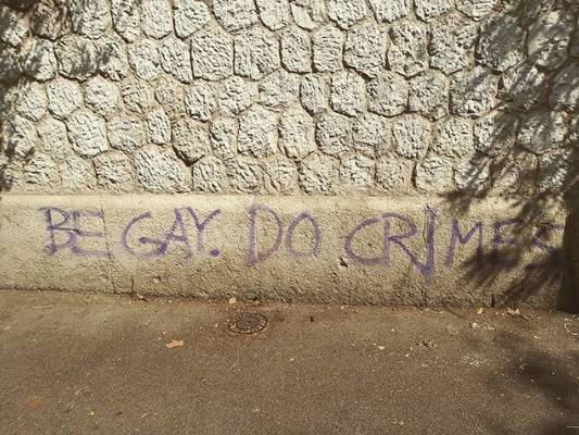 "Graffiti that reads ""Be Gay, Do Crimes"""