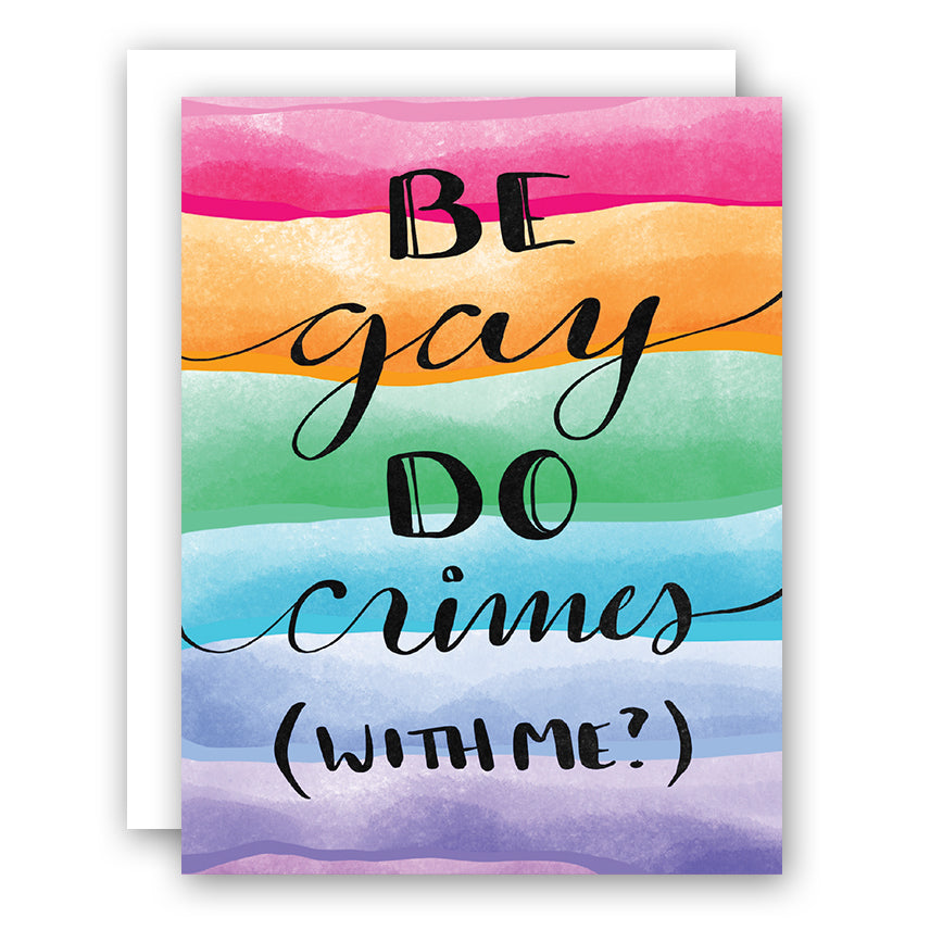 Be Gay, Do Crimes